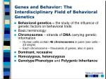 genes and behavior the interdisciplinary field of behavioral genetics