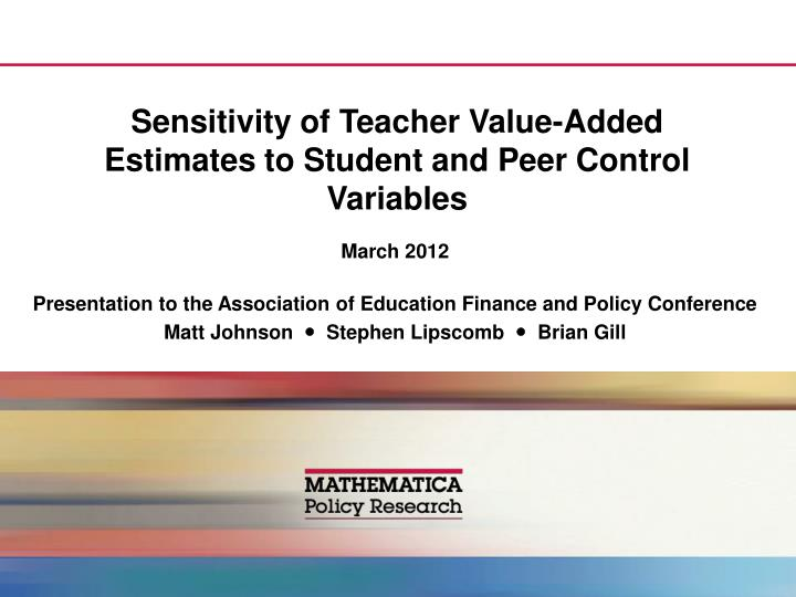 sensitivity of teacher value added estimates to student and peer control variables n.