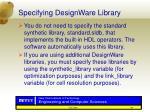 specifying designware library