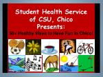 student health service of csu chico presents 50 healthy ways to have fun in chico