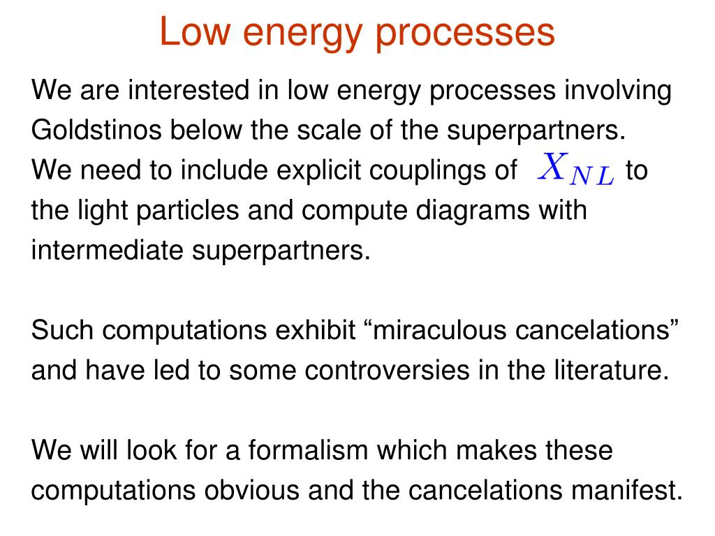 Low energy processes