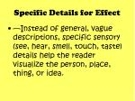 specific details for effect