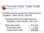 free and costly trade credit