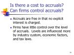 is there a cost to accruals can firms control accruals