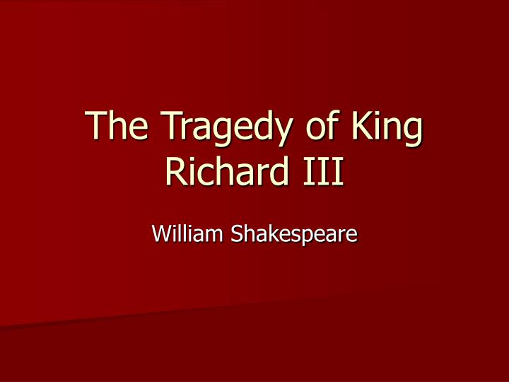 the tragedy of king richard iii n.