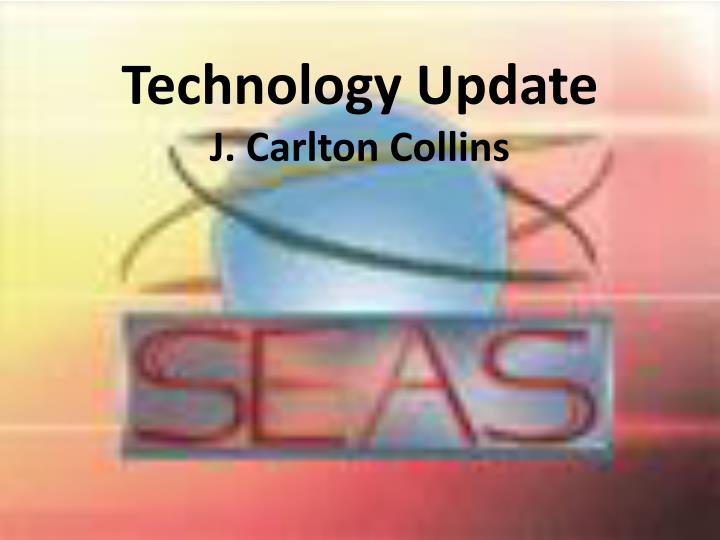 technology update j carlton collins n.