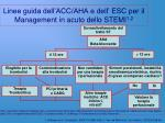 linee guida dell acc aha e dell esc per il management in acuto dello stemi 1 2