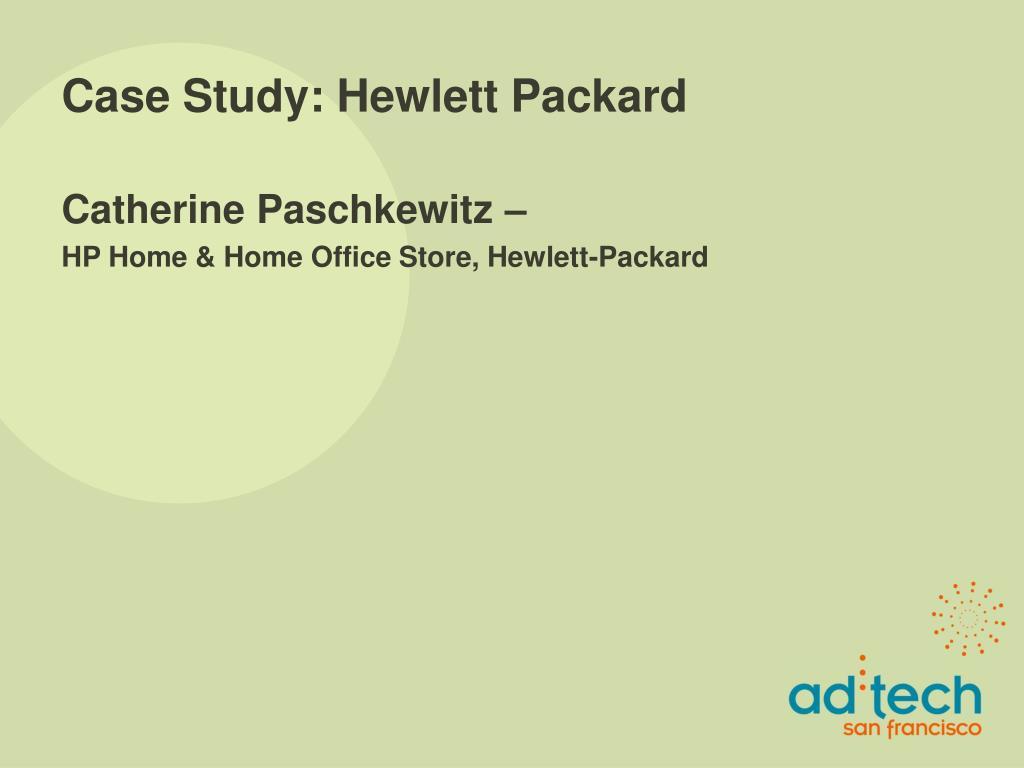 Case Study: Hewlett Packard