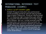 international reference test producere issmfe