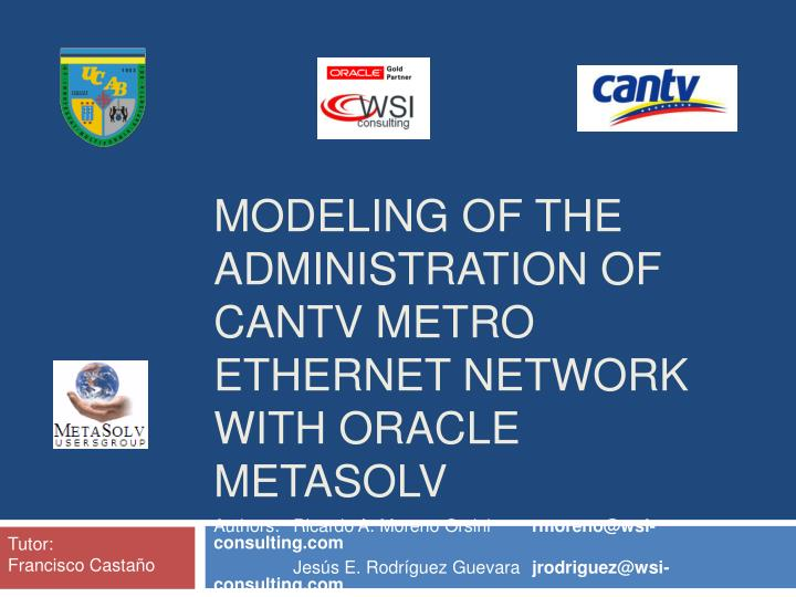 modeling of the administration of cantv metro ethernet network with oracle metasolv n.