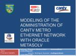 modeling of the administration of cantv metro ethernet network with oracle metasolv