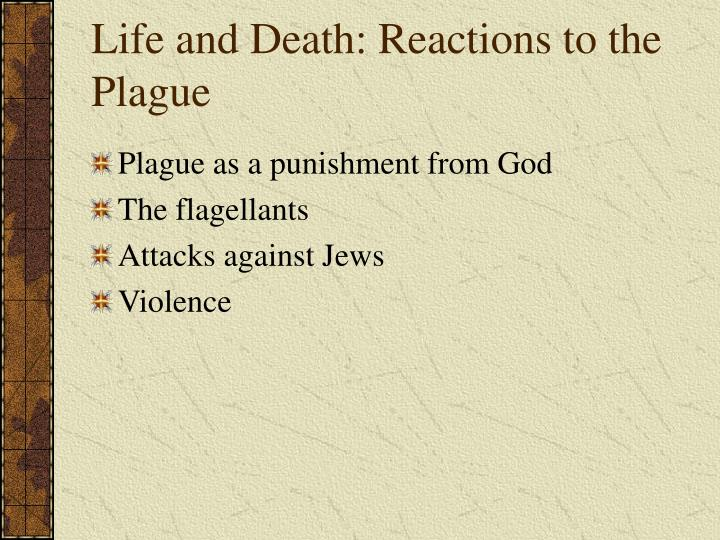 Life and Death: Reactions to the Plague
