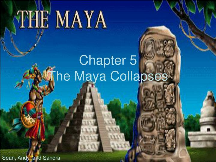 chapter 5 the maya collapses n.