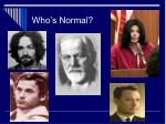 who s normal