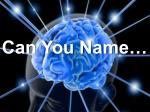 can you name