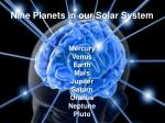 nine planets in our solar system