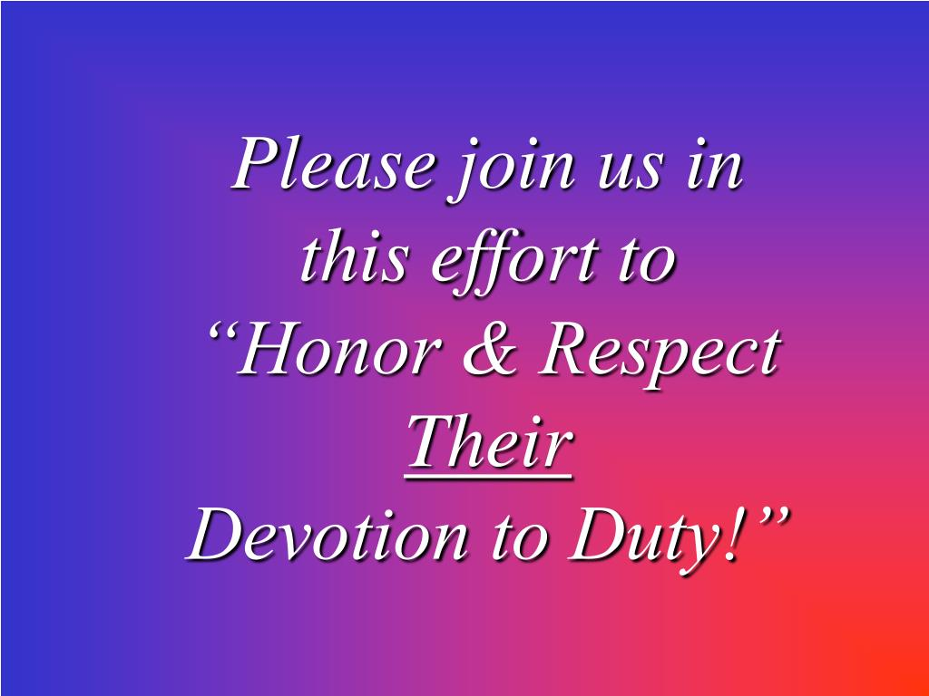"Please join us in this effort to ""Honor & Respect"