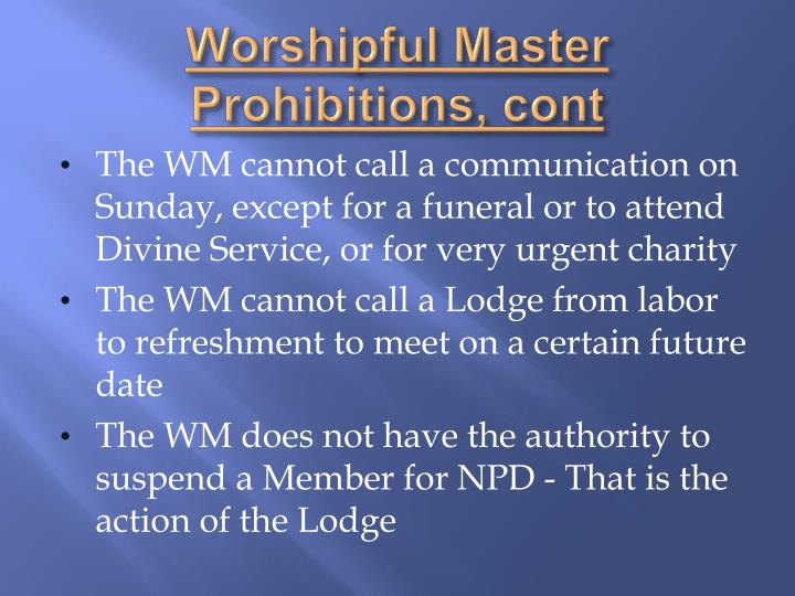 Worshipful Master Prohibitions,