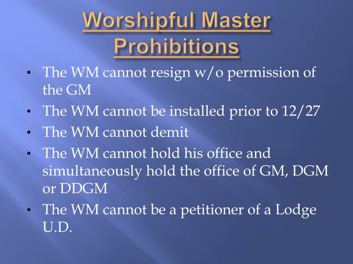 Worshipful Master Prohibitions