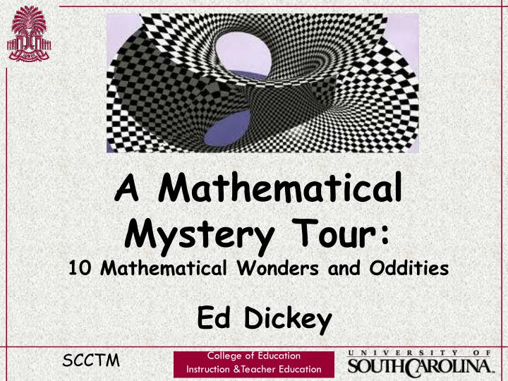 A mathematical mystery tour 10 mathematical wonders and oddities