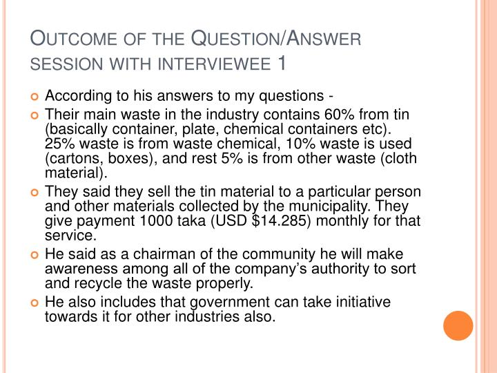 Outcome of the Question/Answer session with interviewee 1