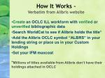 how it works verbatim from alibris website