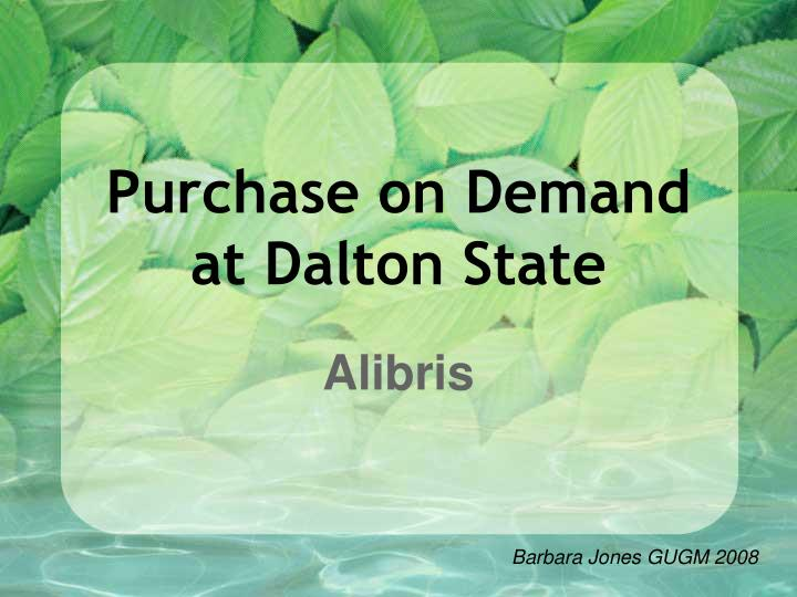purchase on demand at dalton state n.