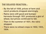 the delayed reaction