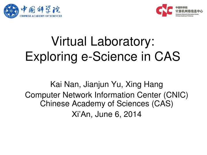 virtual laboratory exploring e science in cas n.