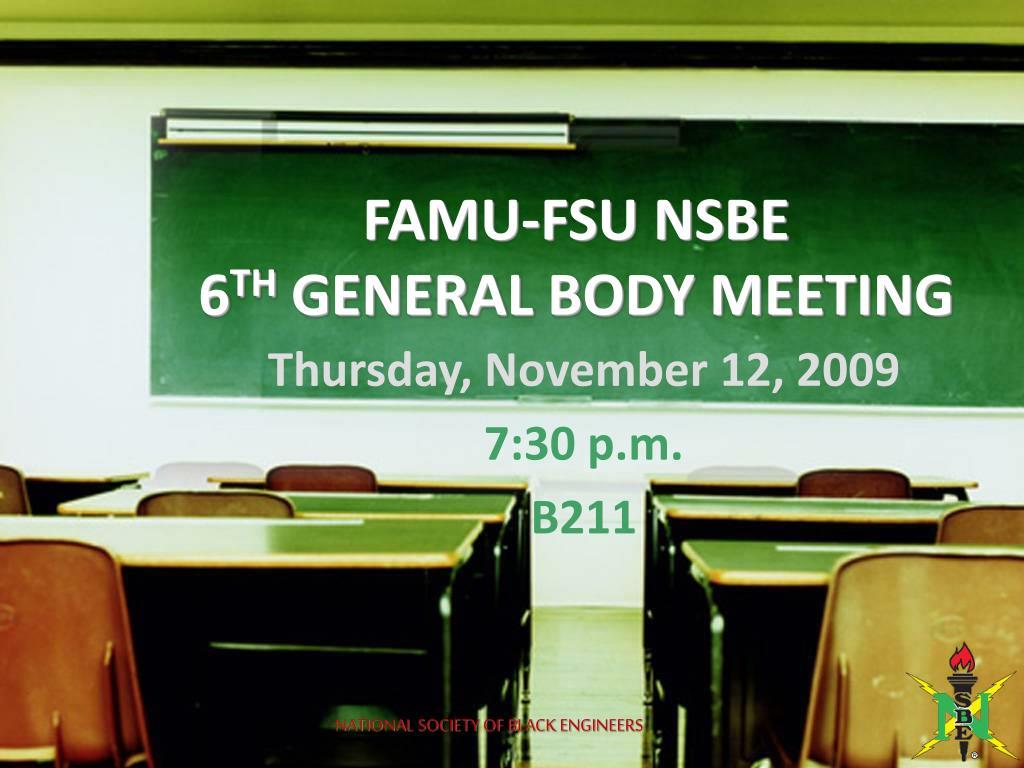 famu fsu nsbe 6 th general body meeting l.