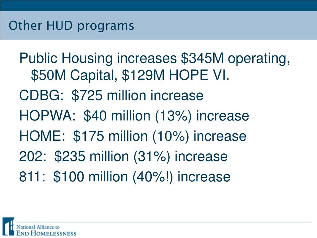 Public Housing increases $345M operating, $50M Capital, $129M HOPE VI.