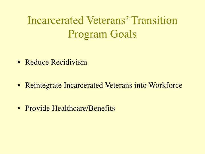 Incarcerated veterans transition program goals
