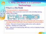 1 why die mold is a common technology