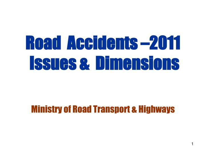 road accidents 2011 issues dimensions ministry of road transport highways n.