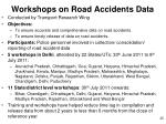 workshops on road accidents data