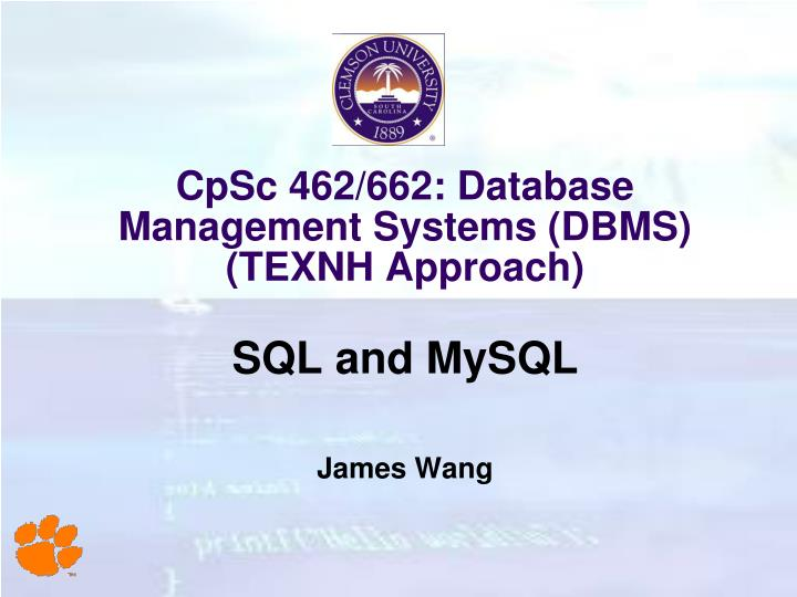 cpsc 462 662 database management systems dbms texnh approach n.