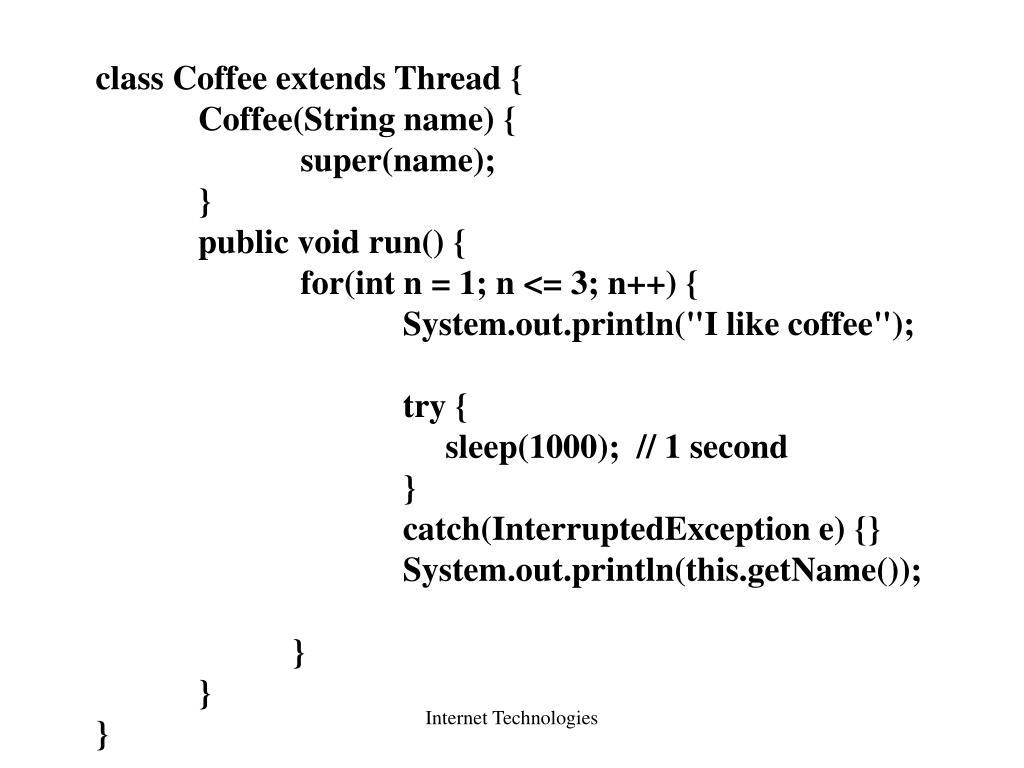 class Coffee extends Thread {
