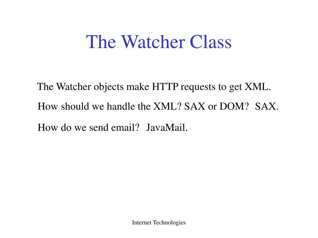 The Watcher Class