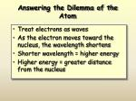 answering the dilemma of the atom