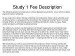 study 1 fee description