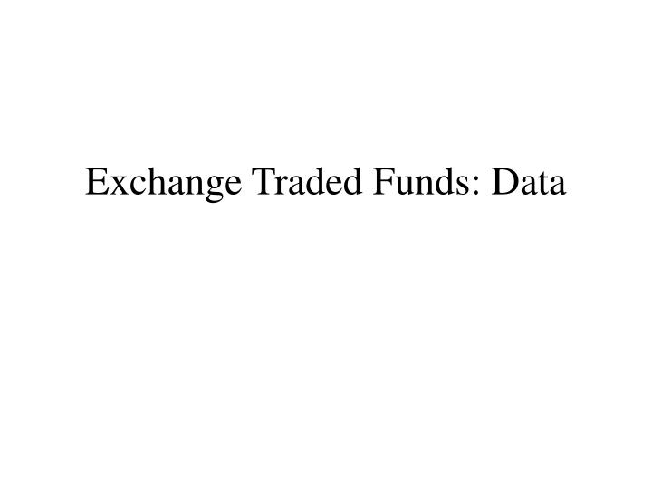 exchange traded funds data n.