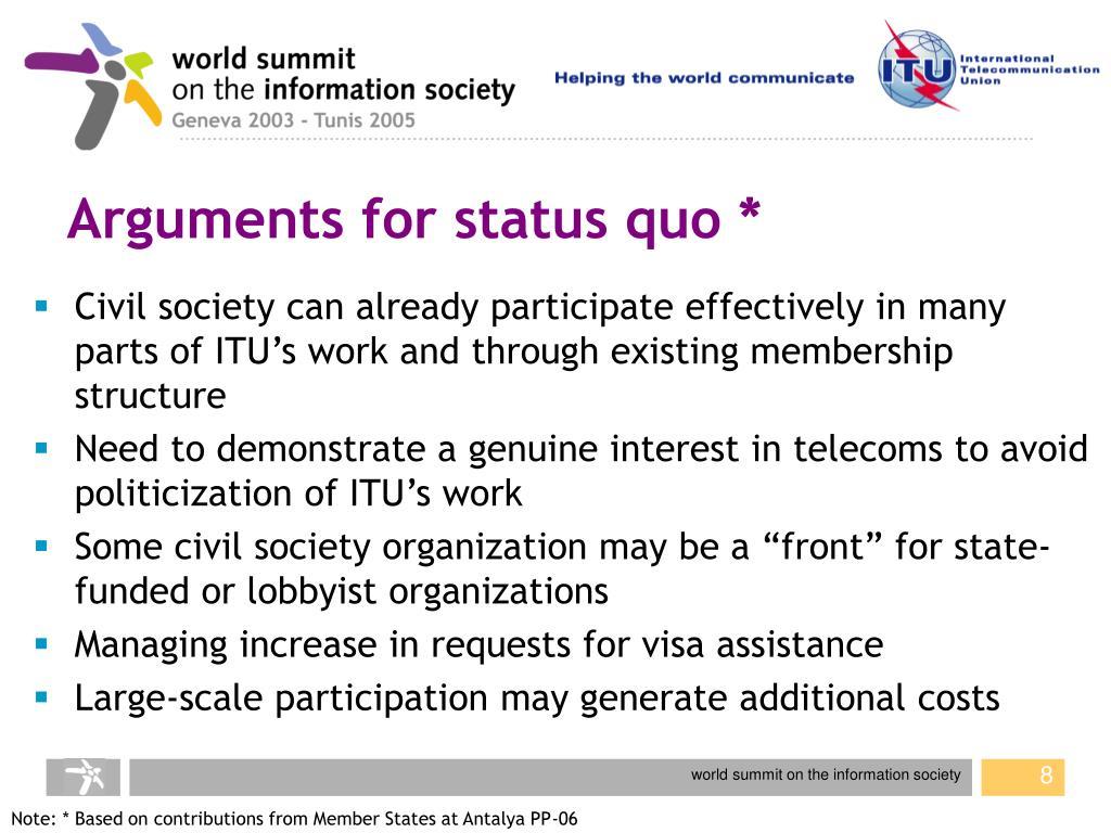 Arguments for status quo *