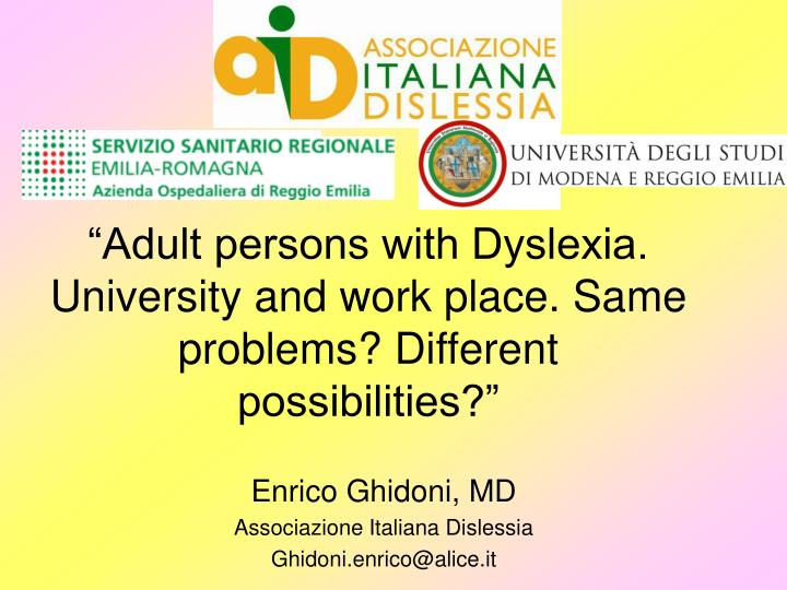 adult persons with dyslexia university and work place same problems different possibilities n.
