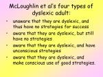 mcloughlin et al s four types of dyslexic adult