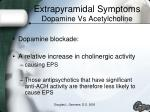extrapyramidal symptoms dopamine vs acetylcholine1