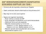 dap hemodinamicamente significativo ecocardio doppler 24 72hs