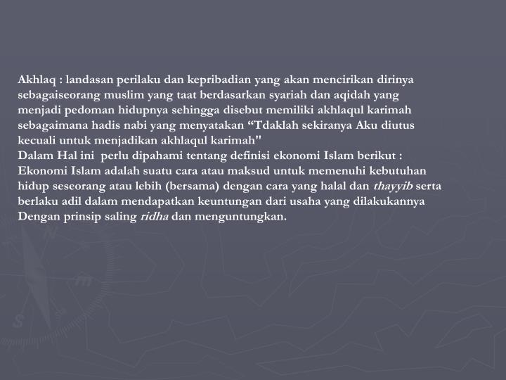 Akhlaq : landasan perilaku dan kepribadian yang akan mencirikan dirinya