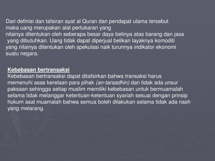 Dari definisi dan tafsiran ayat al Quran dan pendapat ulama tersebut