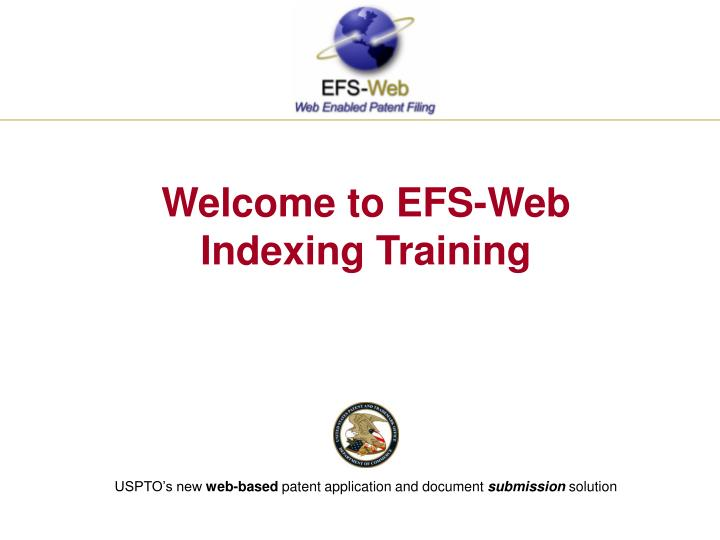 welcome to efs web indexing training n.