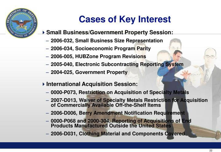 Cases of Key Interest